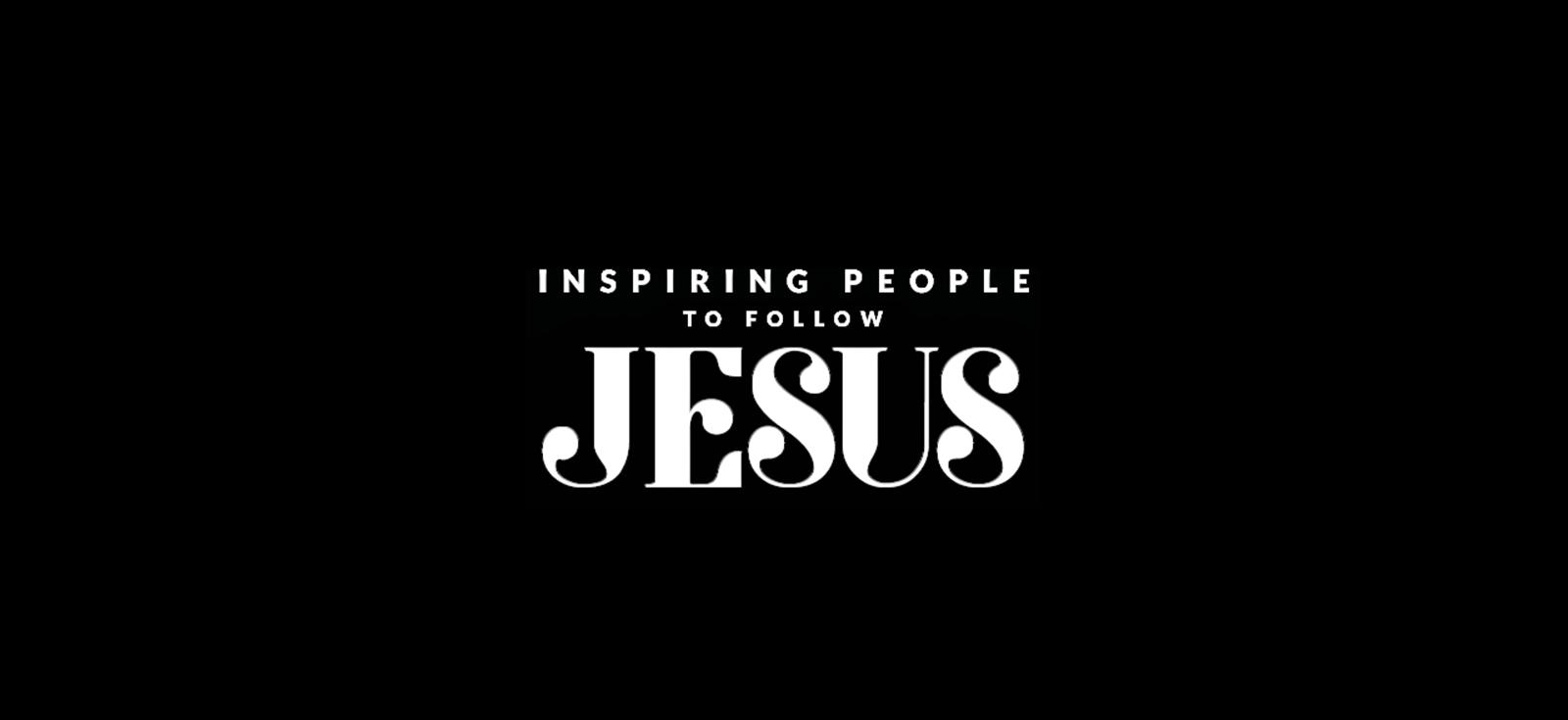Inspiring people to follow Jesus